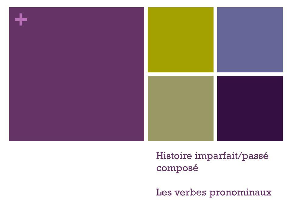 Histoire imparfait/passé composé Les verbes pronominaux