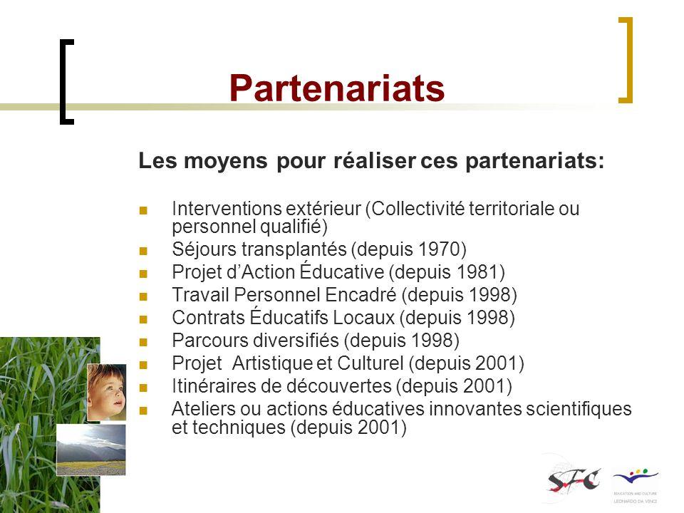 Partenariats Les moyens pour réaliser ces partenariats: