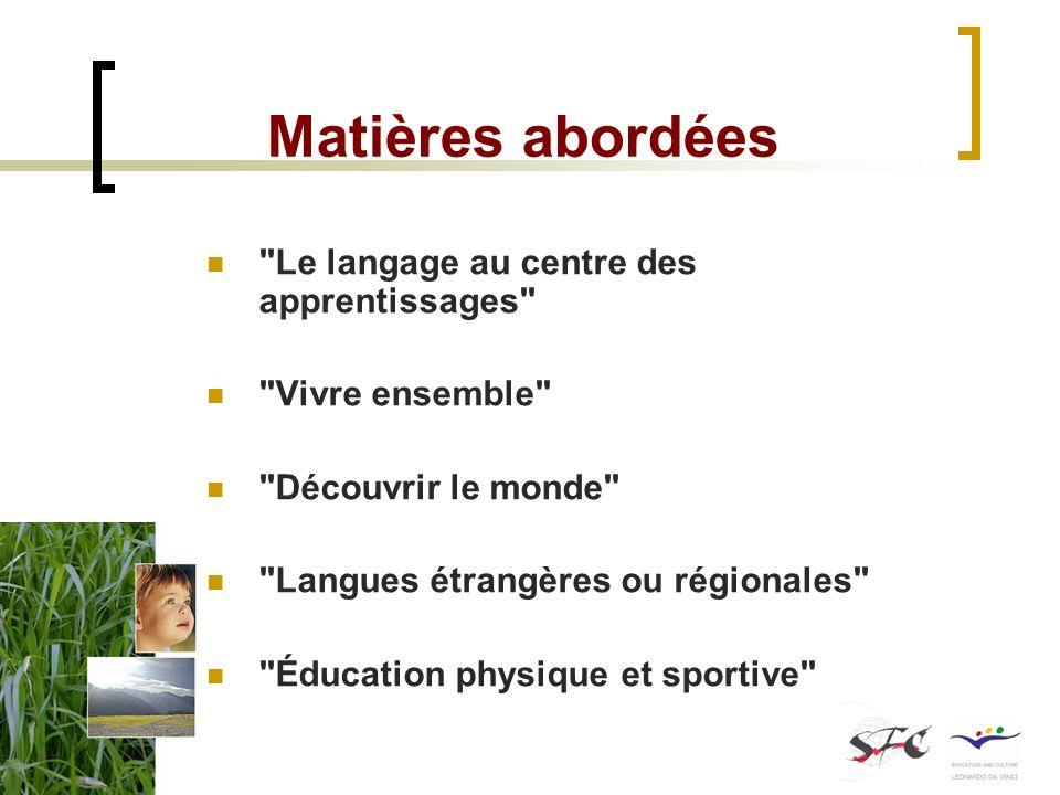 Matières abordées Le langage au centre des apprentissages