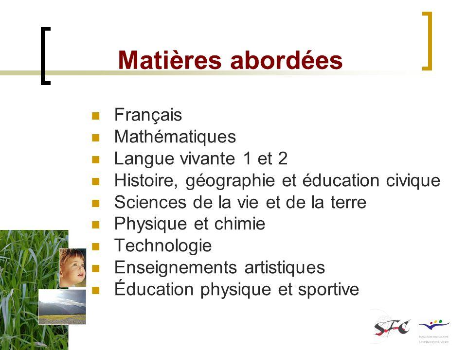 Matières abordées Français Mathématiques Langue vivante 1 et 2