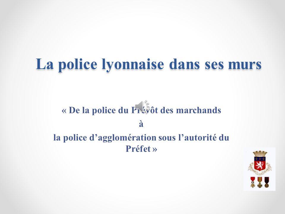 La police lyonnaise dans ses murs