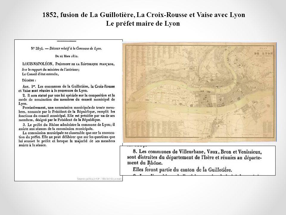 1852, fusion de La Guillotière, La Croix-Rousse et Vaise avec Lyon