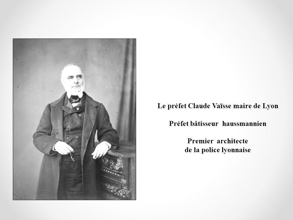 Le préfet Claude Vaïsse maire de Lyon Préfet bâtisseur haussmannien