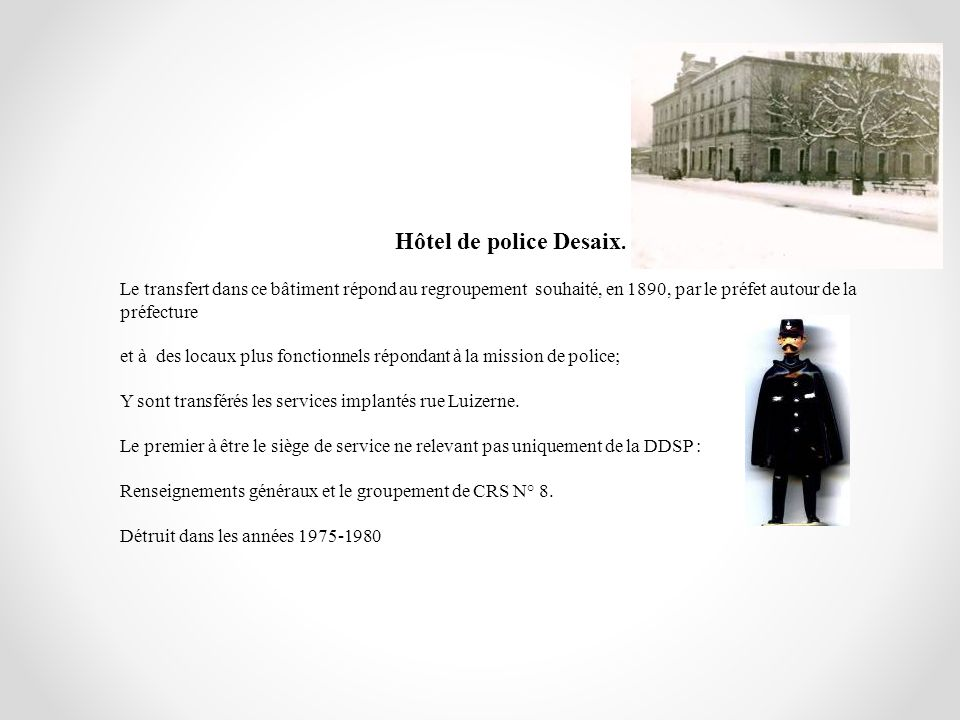 Hôtel de police Desaix. Le transfert dans ce bâtiment répond au regroupement souhaité, en 1890, par le préfet autour de la préfecture.