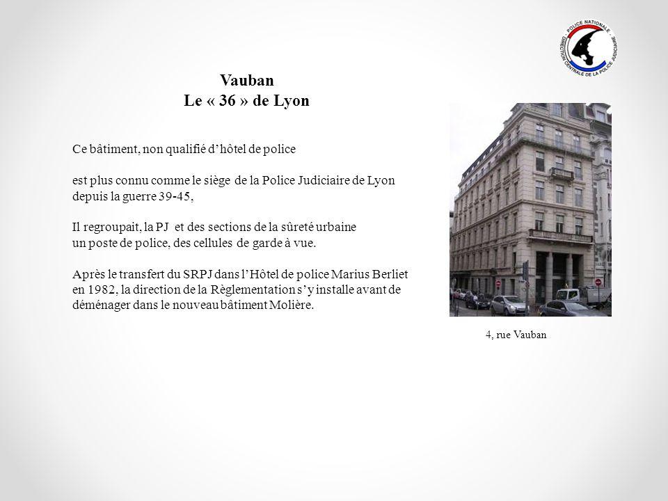 Vauban Le « 36 » de Lyon Ce bâtiment, non qualifié d'hôtel de police
