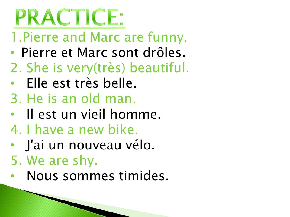 PRACTICE: Pierre and Marc are funny. Pierre et Marc sont drôles.