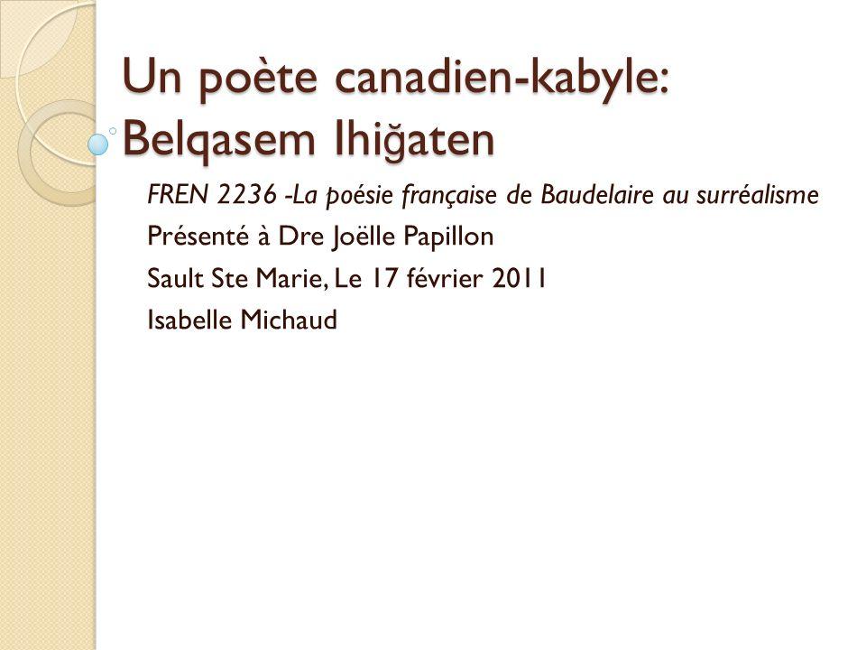 Un poète canadien-kabyle: Belqasem Ihiğaten