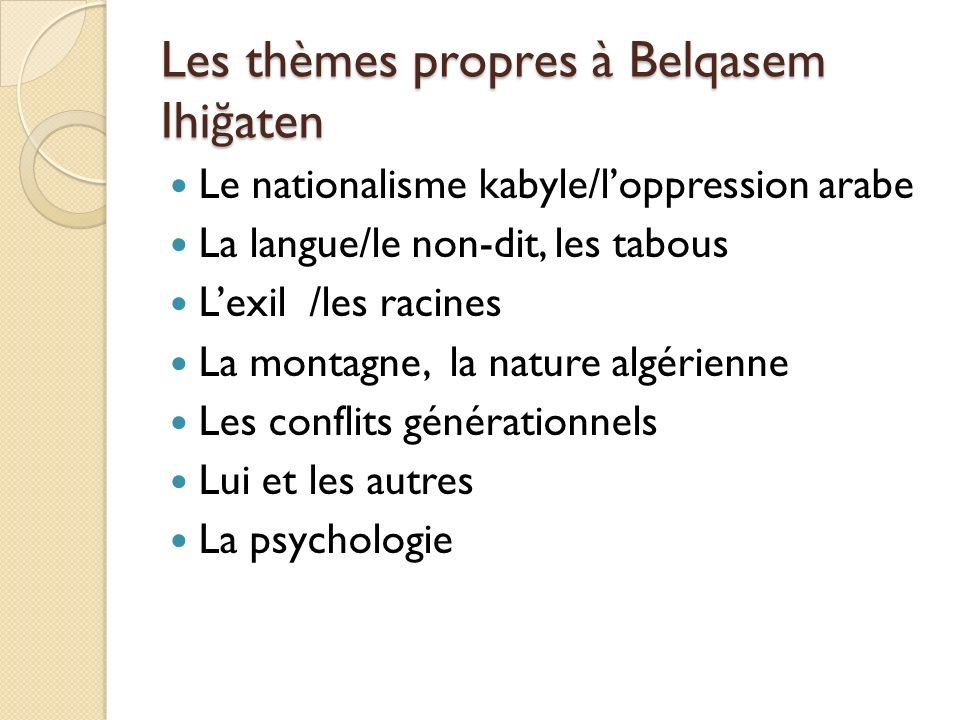 Les thèmes propres à Belqasem Ihiğaten