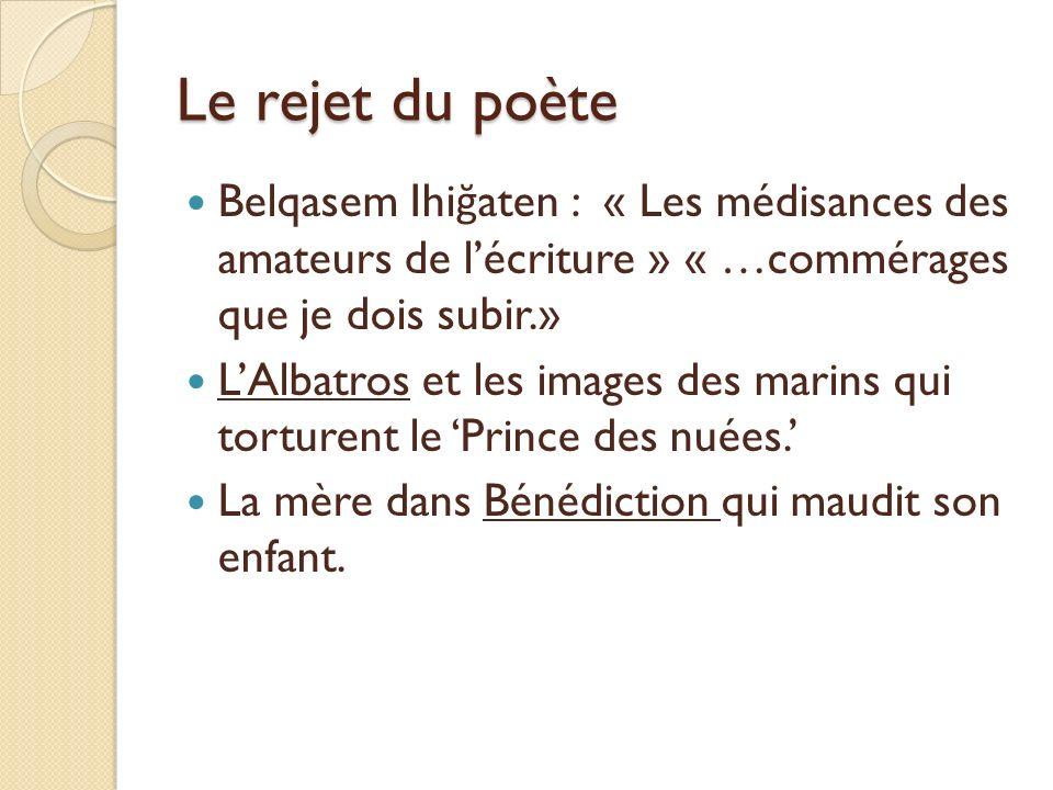 Le rejet du poète Belqasem Ihiğaten : « Les médisances des amateurs de l'écriture » « …commérages que je dois subir.»