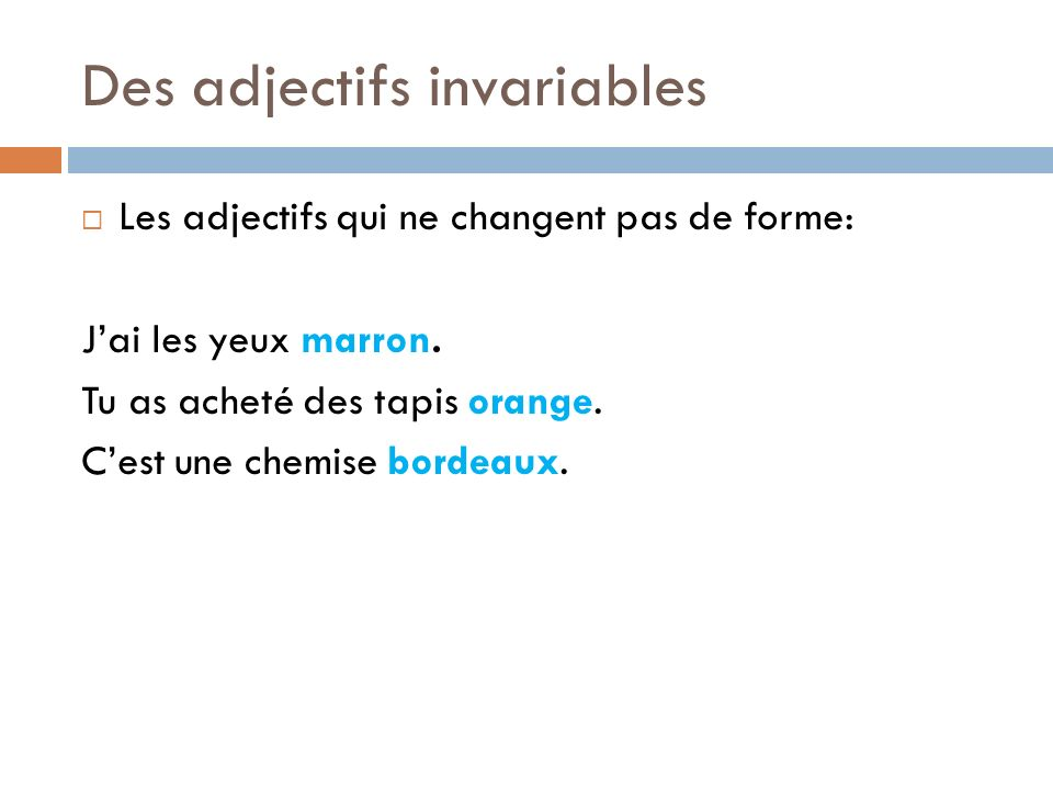Des adjectifs invariables