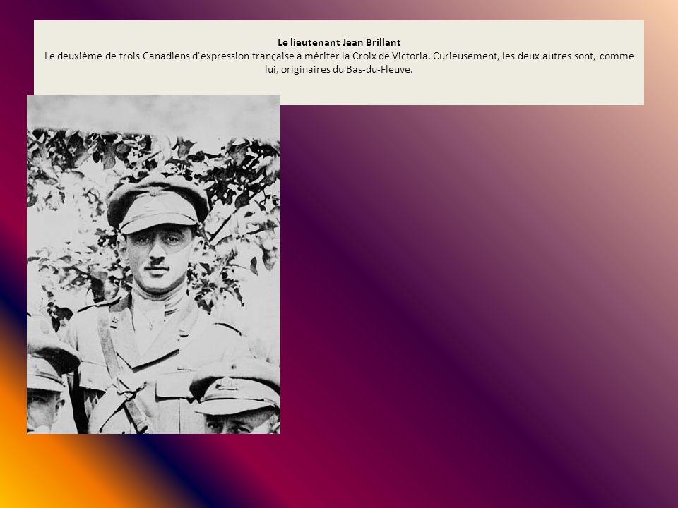 Le lieutenant Jean Brillant Le deuxième de trois Canadiens d expression française à mériter la Croix de Victoria.