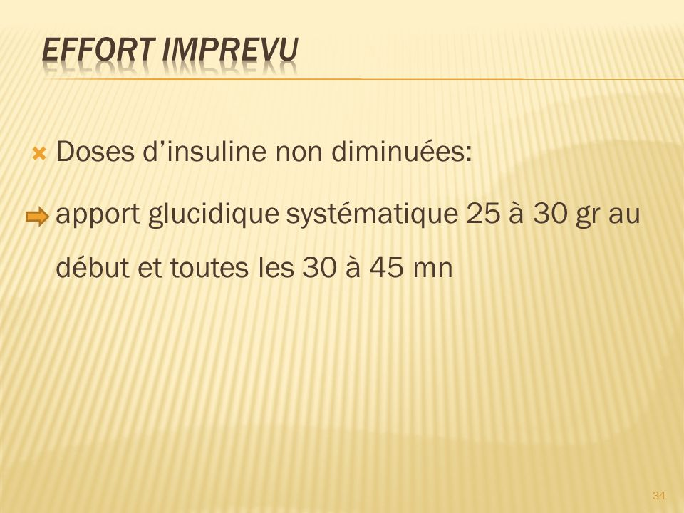EFFORT IMPREVU Doses d'insuline non diminuées: