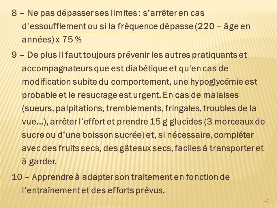 8 – Ne pas dépasser ses limites : s'arrêter en cas d'essoufflement ou si la fréquence dépasse (220 – âge en années) x 75 %