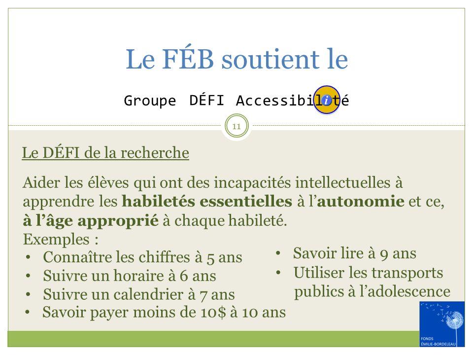 Le FÉB soutient le Accessibil té Groupe DÉFI Le DÉFI de la recherche