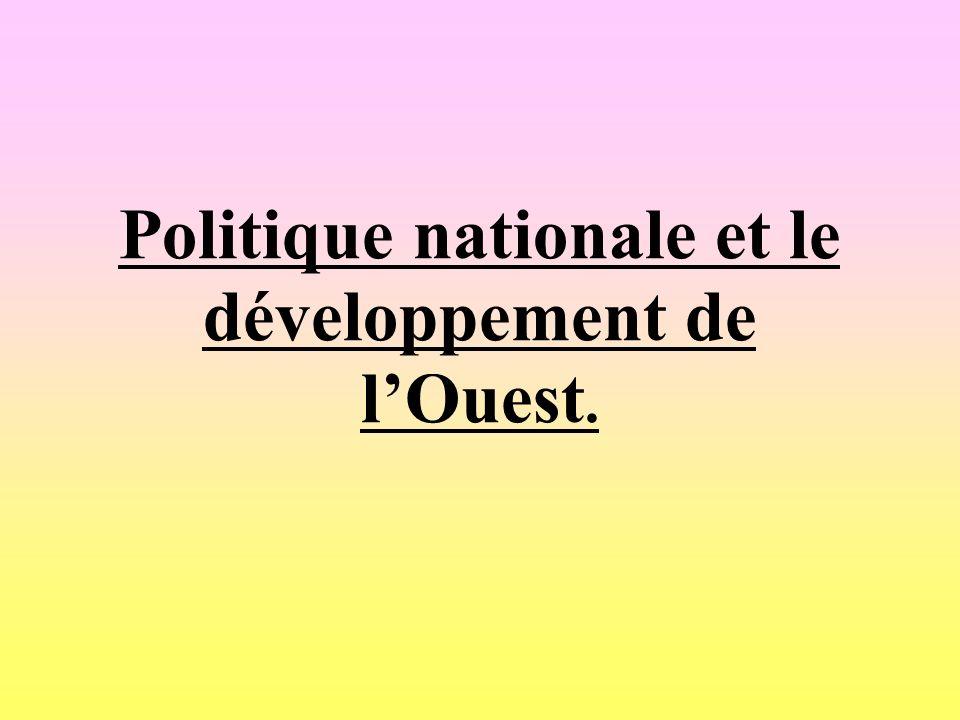 Politique nationale et le développement de l'Ouest.