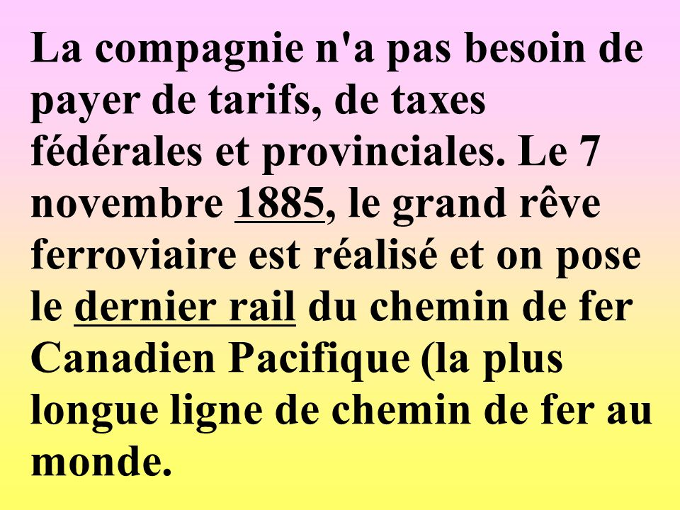 La compagnie n a pas besoin de payer de tarifs, de taxes fédérales et provinciales.
