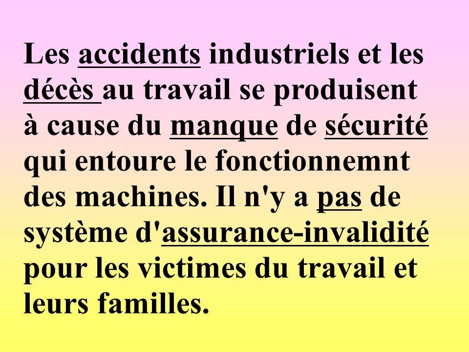 Les accidents industriels et les décès au travail se produisent à cause du manque de sécurité qui entoure le fonctionnemnt des machines.