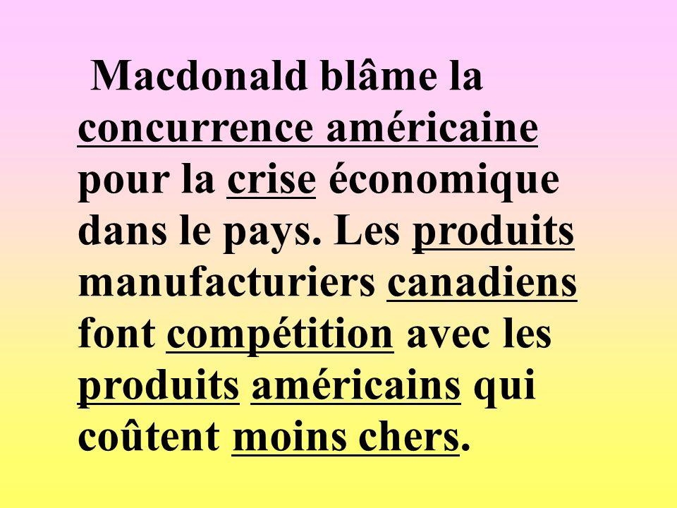 Macdonald blâme la concurrence américaine pour la crise économique dans le pays.