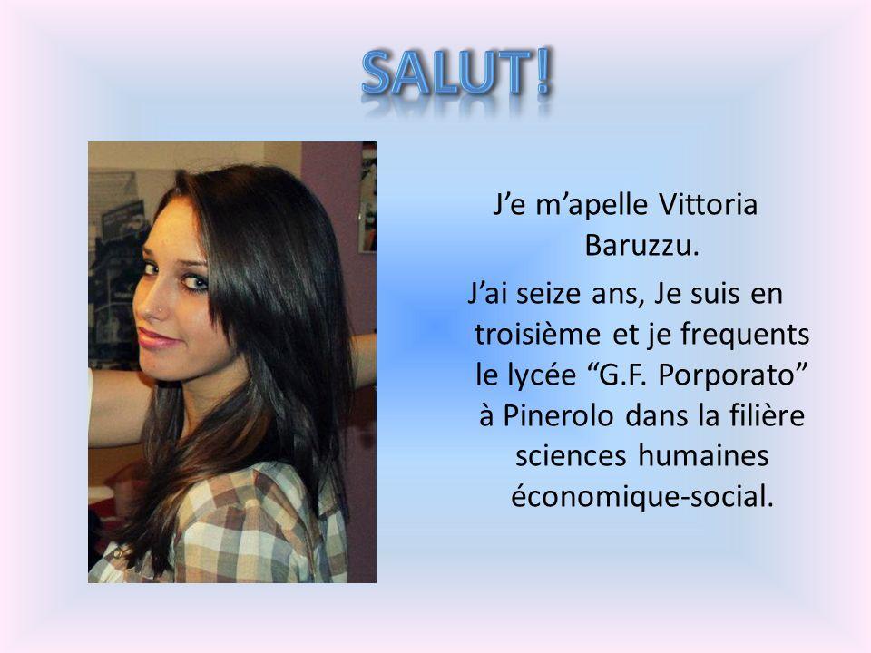 J'e m'apelle Vittoria Baruzzu.