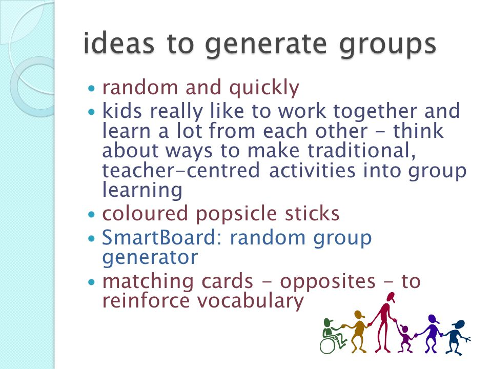 ideas to generate groups