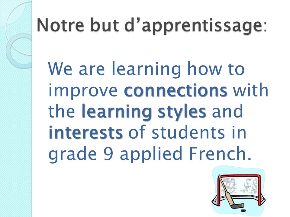 Notre but d'apprentissage: