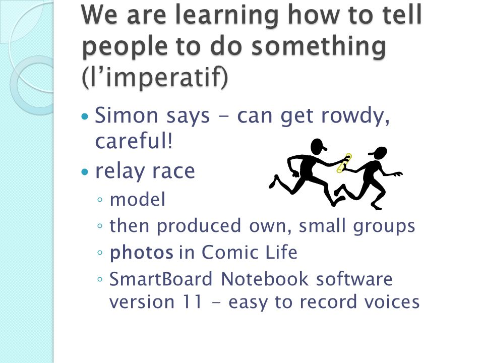 We are learning how to tell people to do something (l'imperatif)