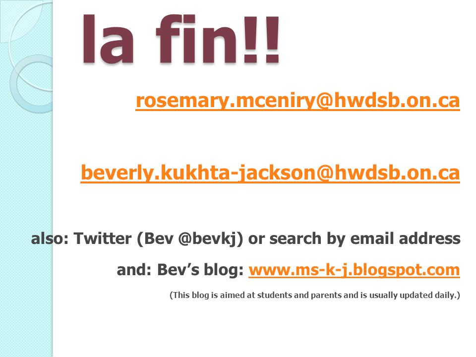 la fin!! rosemary.mceniry@hwdsb.on.ca