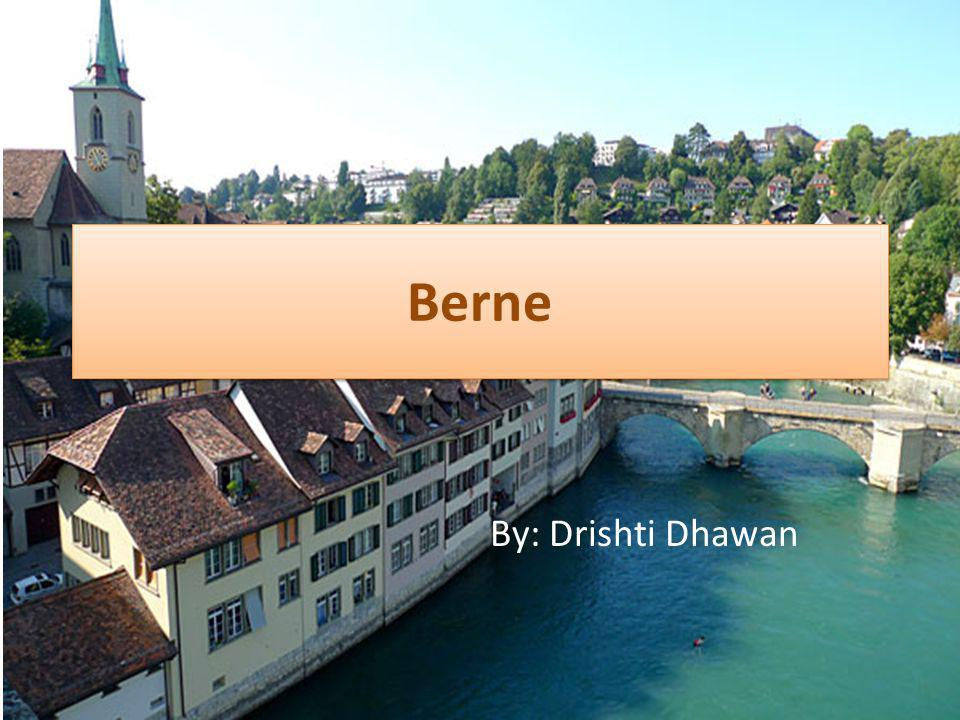 Berne By: Drishti Dhawan