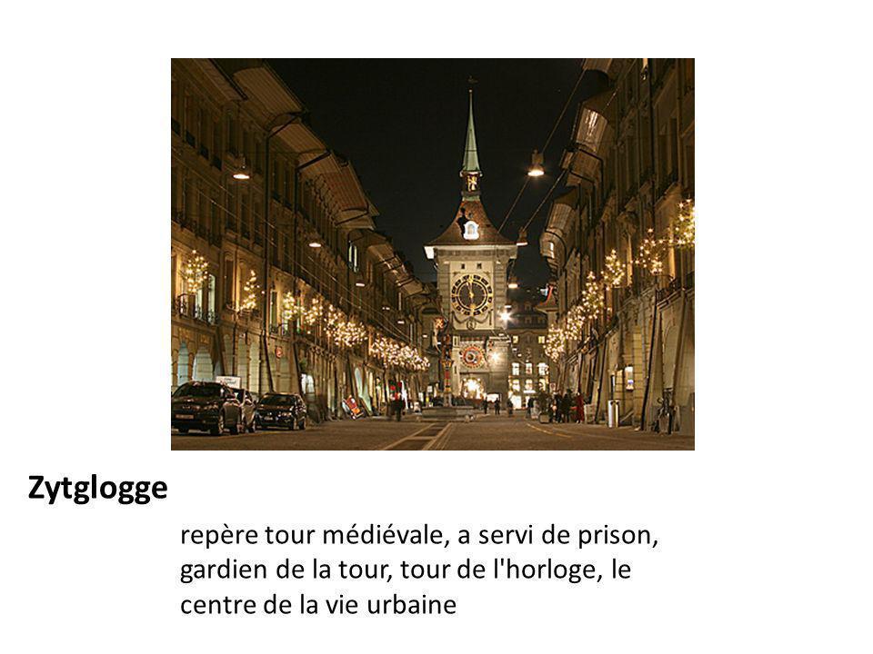 Zytglogge repère tour médiévale, a servi de prison, gardien de la tour, tour de l horloge, le centre de la vie urbaine.
