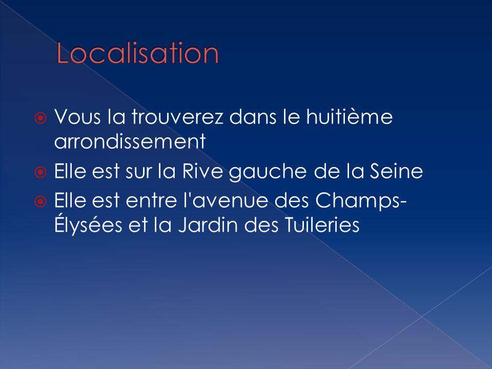 Localisation Vous la trouverez dans le huitième arrondissement
