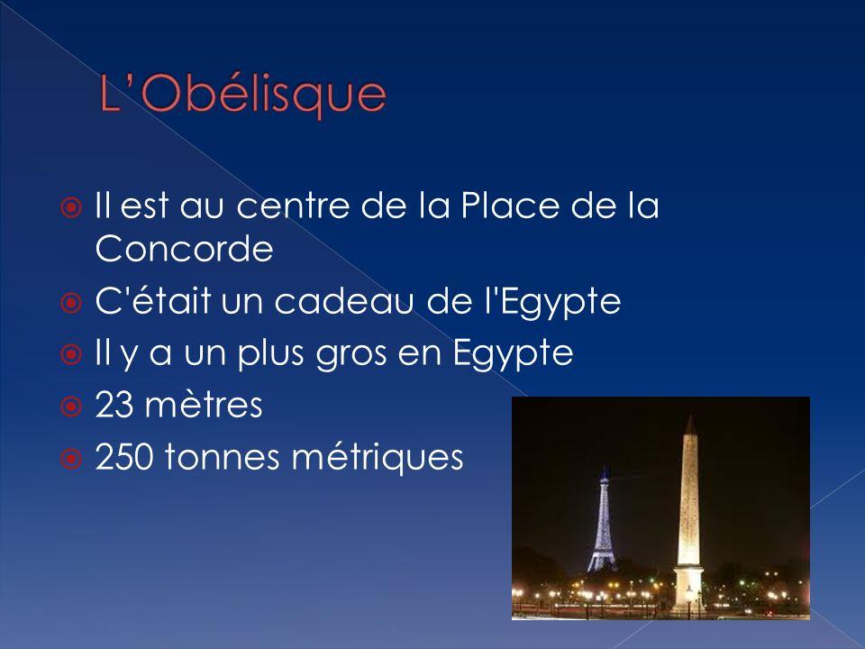 L'Obélisque Il est au centre de la Place de la Concorde
