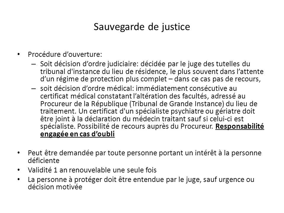 Sauvegarde de justice Procédure d'ouverture: