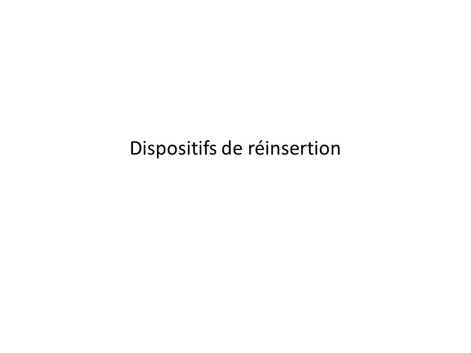 Dispositifs de réinsertion