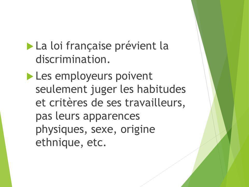 La loi française prévient la discrimination.