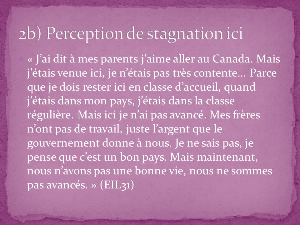 2b) Perception de stagnation ici