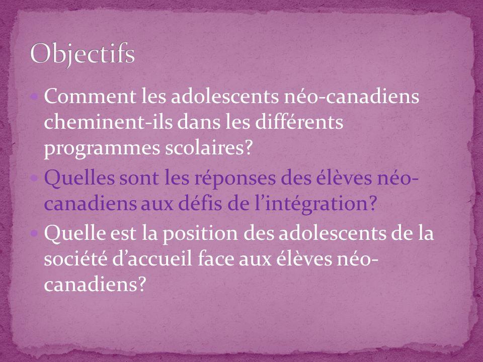 Objectifs Comment les adolescents néo-canadiens cheminent-ils dans les différents programmes scolaires