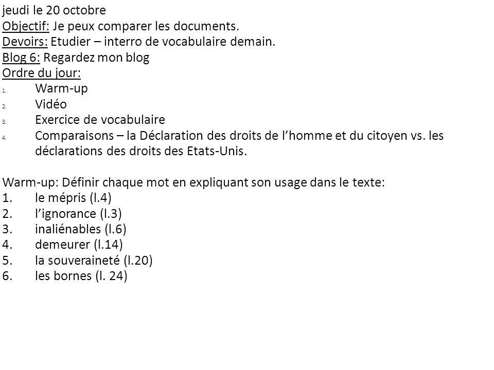 jeudi le 20 octobre Objectif: Je peux comparer les documents. Devoirs: Etudier – interro de vocabulaire demain.