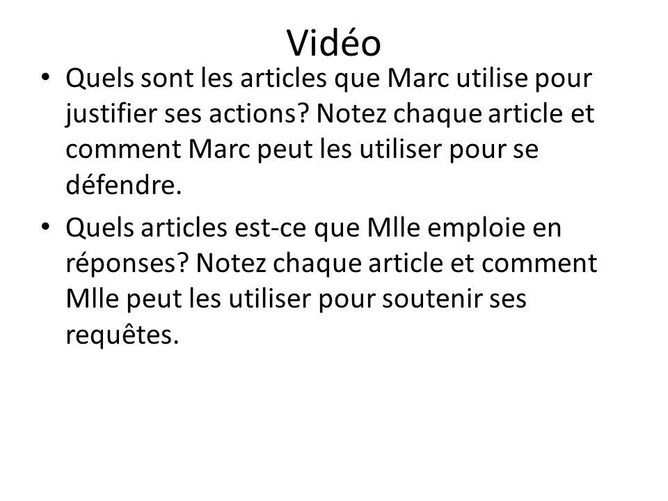 Vidéo Quels sont les articles que Marc utilise pour justifier ses actions Notez chaque article et comment Marc peut les utiliser pour se défendre.