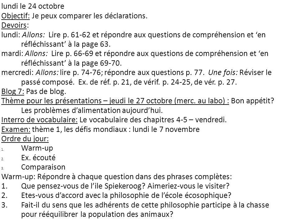 lundi le 24 octobre Objectif: Je peux comparer les déclarations. Devoirs: