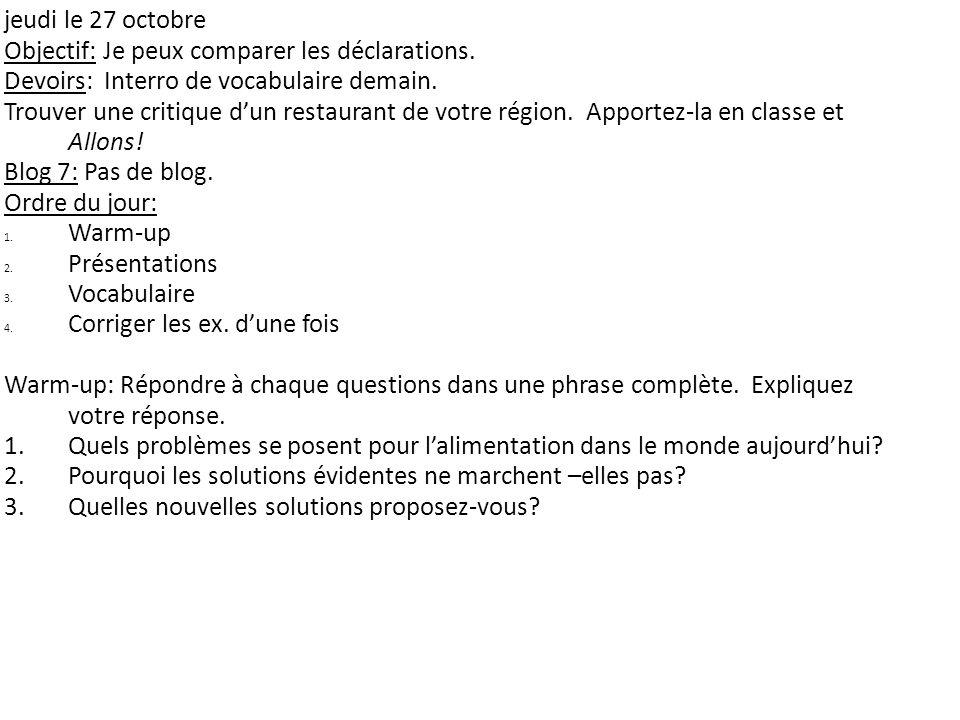 jeudi le 27 octobre Objectif: Je peux comparer les déclarations. Devoirs: Interro de vocabulaire demain.