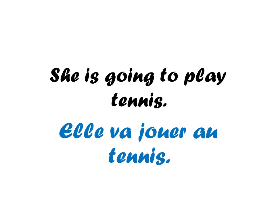 She is going to play tennis.