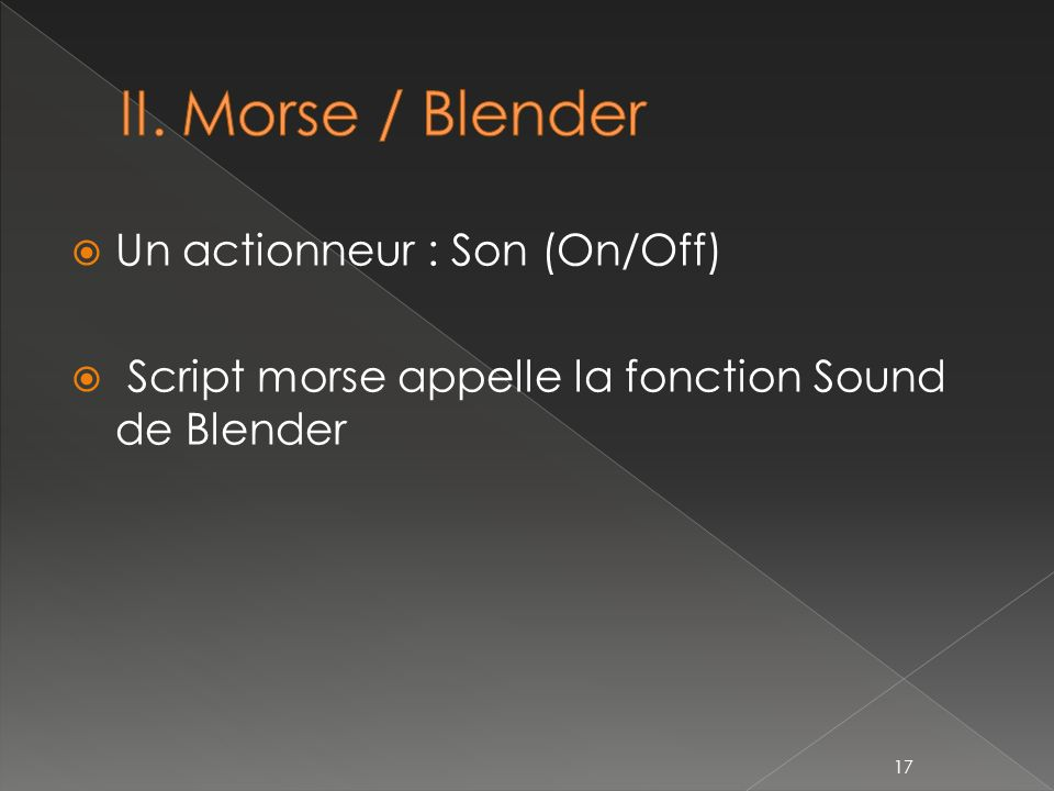 II. Morse / Blender Un actionneur : Son (On/Off)