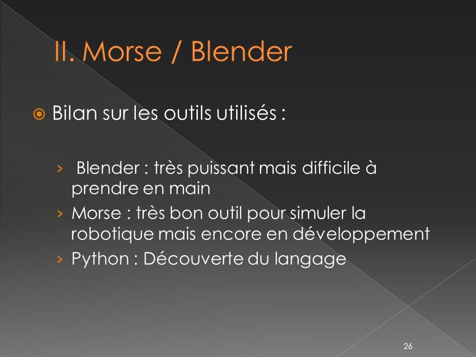 II. Morse / Blender Bilan sur les outils utilisés :