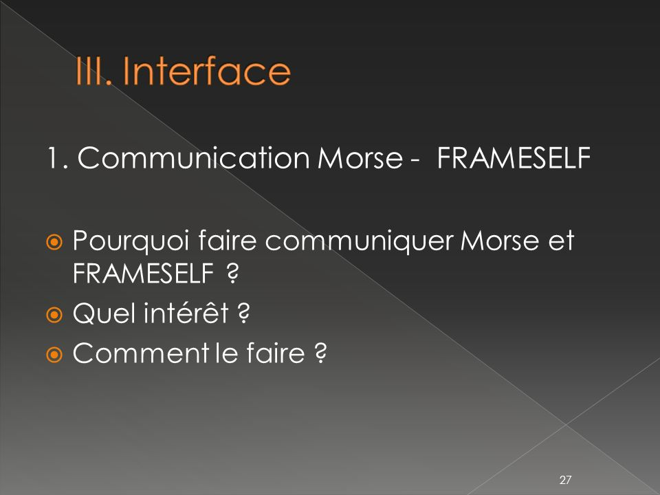 III. Interface 1. Communication Morse - FRAMESELF