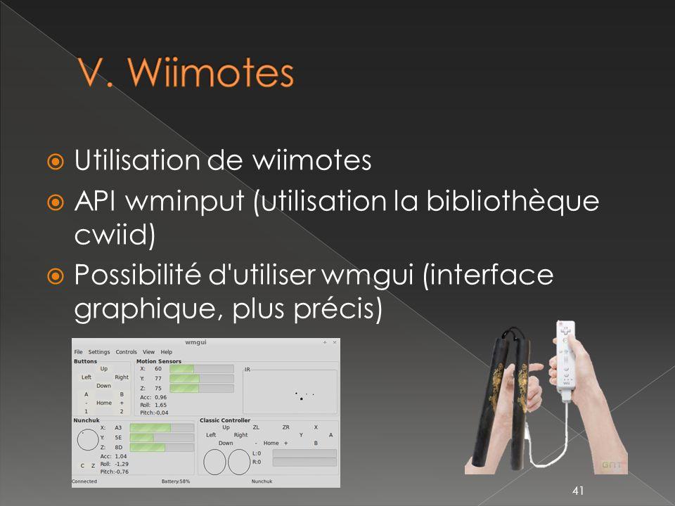 V. Wiimotes Utilisation de wiimotes