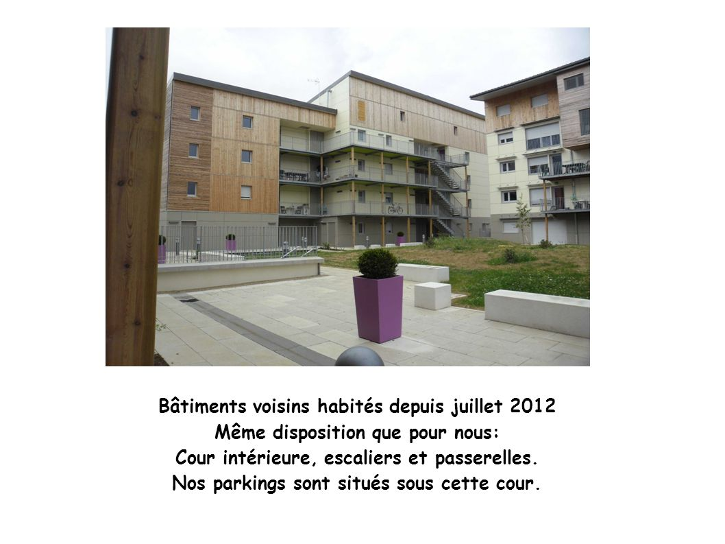 Bâtiments voisins habités depuis juillet 2012