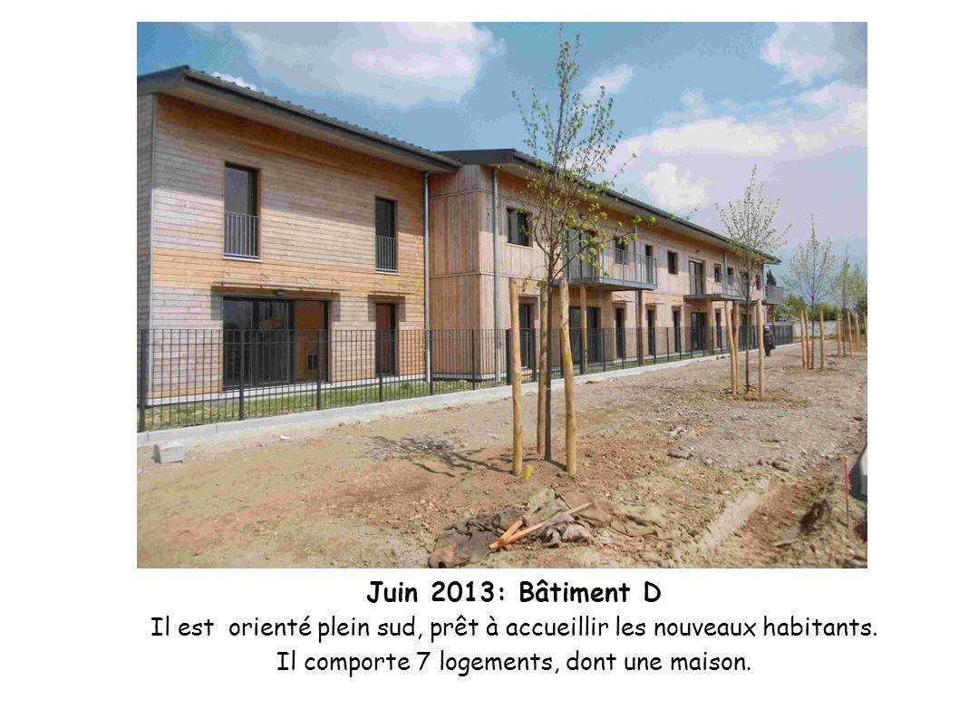 Juin 2013: Bâtiment D Il est orienté plein sud, prêt à accueillir les nouveaux habitants.