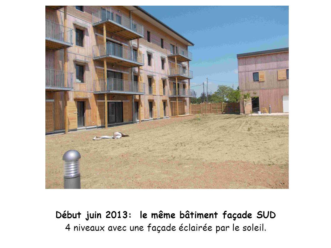 Début juin 2013: le même bâtiment façade SUD