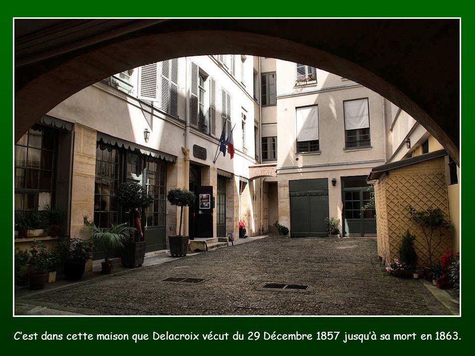 C'est dans cette maison que Delacroix vécut du 29 Décembre 1857 jusqu'à sa mort en 1863.