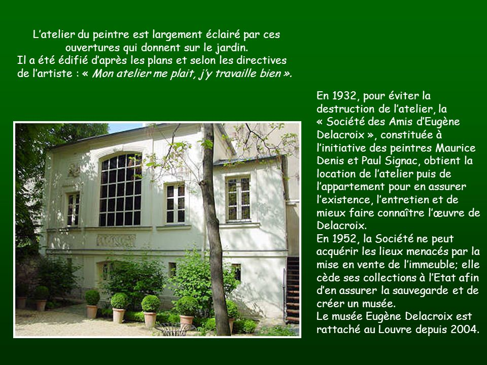 L'atelier du peintre est largement éclairé par ces ouvertures qui donnent sur le jardin.